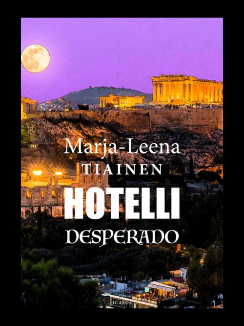 Marja-Leena Tiainen: Hotelli Desperado